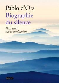 Biographie du silence : petite découverte de la méditation
