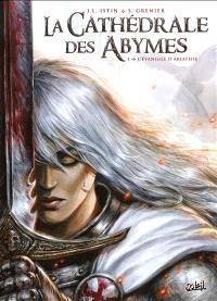 La cathédrale des Abymes. Volume 1, L'évangile d'Ariathie