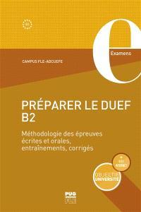 Préparer le DUEF B2 : méthodologie des épreuves écrites et orales, entraînement, corrigés
