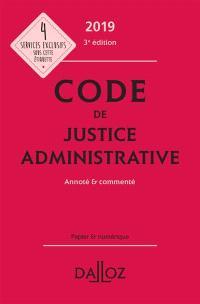 Code de justice administrative 2019 : annoté & commenté