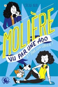 100 % bio, Molière vu par une ado : et par son chien !