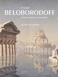 André Beloborodoff : architecte, peintre, scénographe