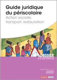 Guide juridique du périscolaire : action sociale, transport, restauration