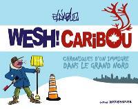 Wesh ! Caribou : chroniques d'un immigré dans le Grand Nord