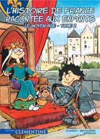 L'histoire de France racontée aux enfants. Volume 2, Le Moyen Age