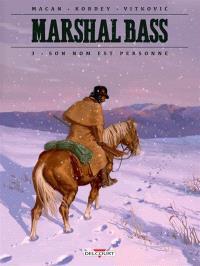 Marshal Bass. Volume 3, Son nom est personne