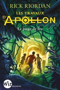 Les travaux d'Apollon. Volume 3, Le piège de feu