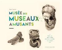 Le musée des museaux amusants