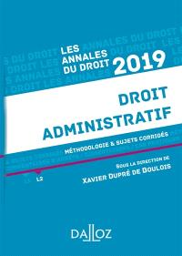 Droit administratif : méthodologie & sujets corrigés : 2019