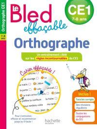 Le Bled effaçable, orthographe, CE1, 7-8 ans : un entraînement ciblé sur les règles incontournables du CE1