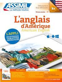 L'anglais d'Amérique : débutants & faux débutants, niveau atteint B2 : pack applivre