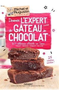 Devenez l'expert mondial du gâteau au chocolat : la 1re référence officielle sur Terre : fondant, mousseux, croquant,  moelleux