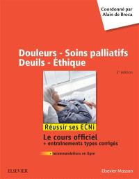 Douleurs, soins palliatifs, deuils, éthique : réussir ses ECNI : le cours officiel + entraînements types corrigés