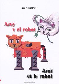 Azoy y el robot = Azoï et le robot