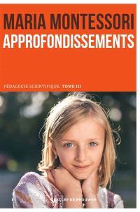 Pédagogie scientifique, Volume 3, L'école élémentaire. Volume 2, Approfondissements : du sensoriel à l'abstraction