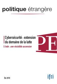 Politique étrangère. n° 2 (2018), Cybersécurité : extension du domaine de la lutte