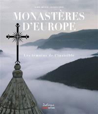 Monastères d'Europe : les témoins de l'invisible