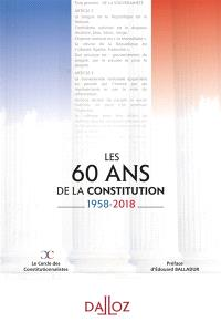 Les 60 ans de la Constitution : 1958-2018