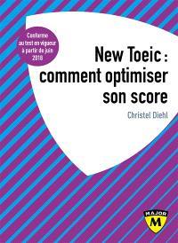 TOEIC listening & reading : comment optimiser son score : conforme au nouveau TOEIC juin 2018