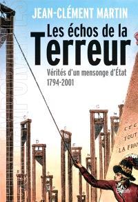 Les échos de la Terreur : vérités d'un mensonge d'Etat (1794-2001)