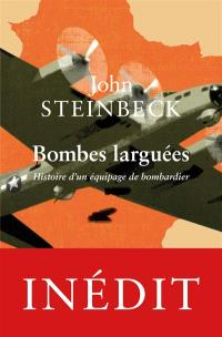 Bombes larguées : histoire d'un équipage de bombardier