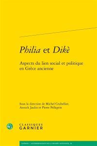 Philia et dikè : aspects du lien social et politique en Grèce ancienne