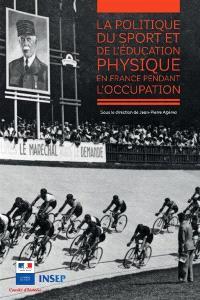 La politique du sport et de l'éducation physique en France pendant l'Occupation
