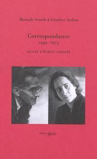 Correspondance : 1939-1975 : suivie d'écrits croisés