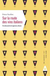 Sur la route des vins italiens : à la découverte de vignerons artisans