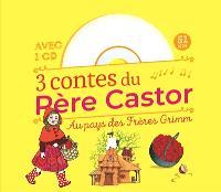 3 contes du Père Castor : au pays des frères Grimm