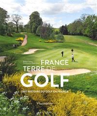 France terre de golf : une histoire du golf en France