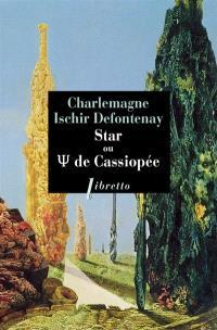 Star ou Psi de Cassiopée : histoire merveilleuse de l'un des mondes de l'espace : nature singulière, coutumes, voyages, littérature starienne, poèmes et comédies