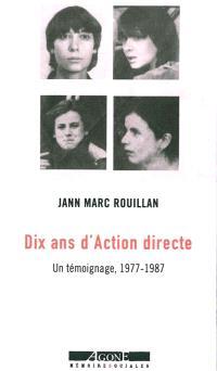 Dix ans d'Action directe : un témoignage, 1977-1987