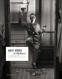 Willy Ronis par Willy Ronis : le regard inédit du photographe sur son oeuvre
