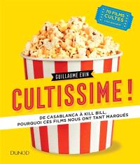 Cultissime ! : de Casablanca à Kill Bill, pourquoi ces films nous ont tant marqués