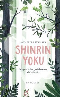 Shinrin yoku : la forêt qui guérit le corps et l'esprit