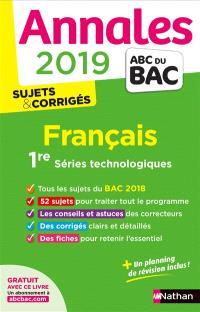Français 1re séries technologiques : annales 2019 : sujets & corrigés