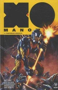 X-O Manowar. Volume 2, D'empereur à Wisigoth