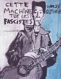 Cette machine tue les fascistes