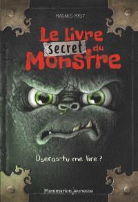 Le livre secret du monstre : oseras-tu me lire ?