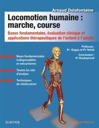Locomotion humaine : marche, course : bases fondamentales, évaluation clinique et applications thérapeutiques de l'enfant à l'adulte