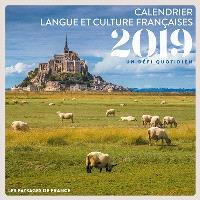Les paysages de France : calendrier langue et culture françaises 2019 : un défi quotidien