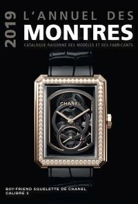 L'annuel des montres 2019 : catalogue raisonné des modèles et des fabricants
