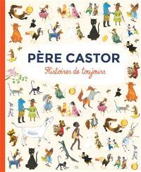 Père Castor : histoires de toujours