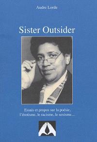 Sister outsider : essais et propos sur la poésie, l'érotisme, le racisme, le sexisme..