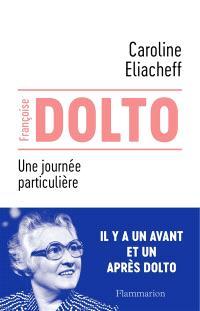 Françoise Dolto : une journée particulière