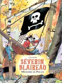 Séverin Blaireau. Volume 1, Mémoire de pirate