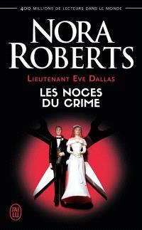 Lieutenant Eve Dallas. Volume 44, Les noces du crime