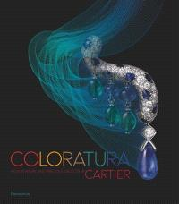 Coloratura : high jewelery and precious objects by Cartier