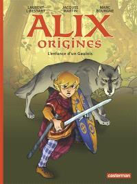 Alix origines. Volume 1, L'enfance d'un Gaulois